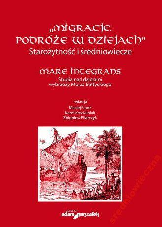 """Materiał powstał w oparciu o artykuł naukowy opublikowany w pracy zbiorowej """"Migracje, podróże w dziejach""""."""