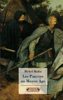 "Artykuł oparty m.in. na książce Michele'a Mollata, ""Les Pauvres au Moyen Age"" (Hachette 1978)."