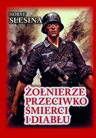 """Artykuł powstał między innymi w oparciu o książkę Horsta Slesiny pod tytułem """"Żołnierze przeciwko śmierci i diabłu"""" (Finna 2015). Możecie ją kupić na empik.com."""