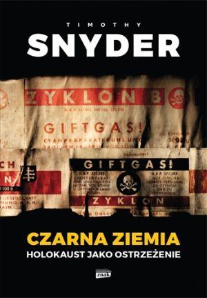 """W naszym konkursie można było wygrać jeden z trzech egzemplarzy książki Timothy'ego Snydera pod tytułem """"Czarna ziemia. Holokaust jako ostrzeżenie"""" (Znak Horyzont 2015)."""