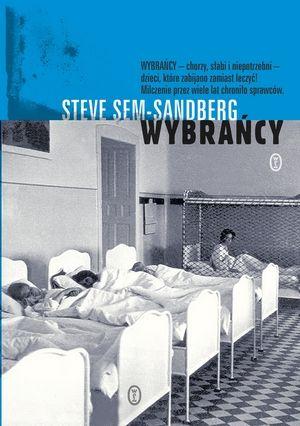 """Inspiracją do powstania tego artykułu była najnowsza książka Steve'a Sem-Sandberga pod tytułem """"Wybrańcy"""" (Wydawnictwo Literackie 2016)."""