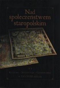 """Artykuł powstał m.in. na podstawie artykułu z pracy zbiorowej """"Nad społeczeństwem staropolskim"""" (Białystok 2007)."""