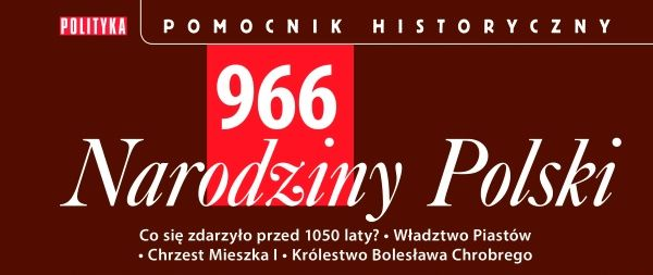 """""""Narodziny Polski"""" już za 24,99 zł"""
