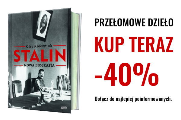Tylko w tym tygodniu nowa biografia Stalina oparta na nieznanych wcześniej dokumentach 40% taniej.