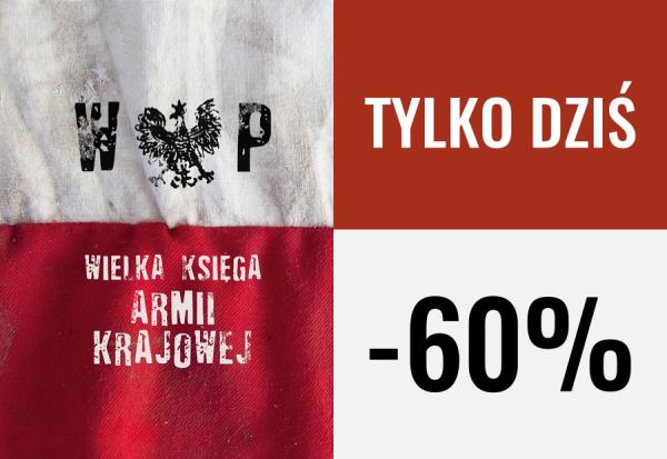 """Z okazji rocznicy Wielka Księga """"Armii Krajowej"""" za niecałe 32 zł"""