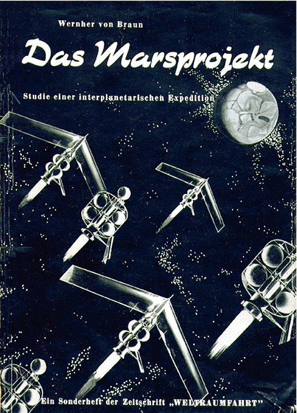 """Okładka książki Wernhera von Brauna pt. """"Das Marsprojekt"""". Po prawie 70 latach zaprezentowana w niej wizja wyprawy na Marsa wciąż pobudza wyobraźnię."""