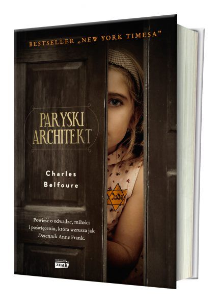 """Artykuł zainspirowany bestsellerową powieścią Charlesa Balfoure'a Paryski architekt"""", wydawnictwo Znak Horyzont 2016"""