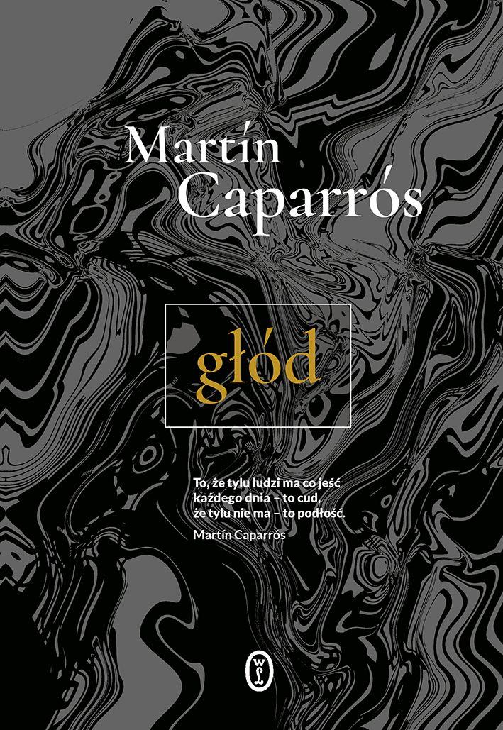 """Artykuł powstał między innymi w oparciu o książkę Martína Caparrósa pod tytułem """"Głód"""" (Wydawnictwo Literackie 2016)."""
