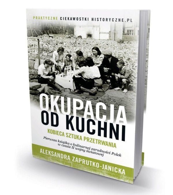 """Dowiedz się więcej o tym, jak nasze babcie wygrały drugą wojnę światową sięgając po książkę """"Okupacja od kuchni"""""""