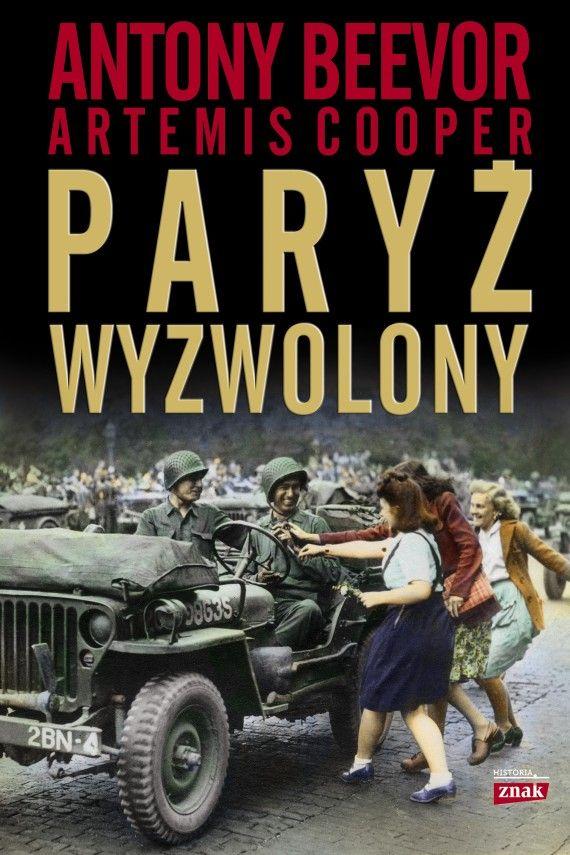 """Artykuł został oparty między innymi o książkę Antony'ego Beevora """"Paryż wyzwolony"""" (Znak Horyzont 2015)."""