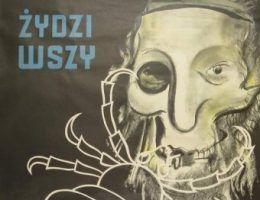Właśnie przy pomocy takich plakatów Niemcy starali się zdehumanizować Żydów w oczach ich polskich sąsiadów (źródło: domena publiczna).