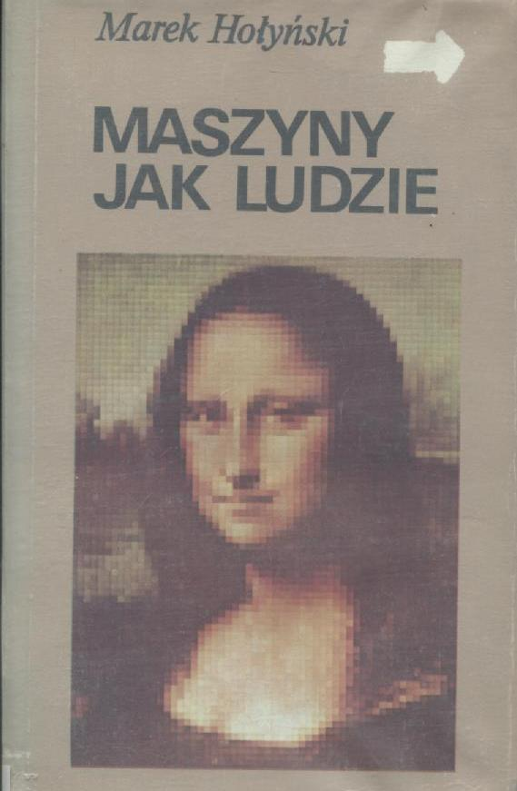 """Artykuł powstał między innymi w oparciu o książkę Marka Hołyńskiego pod tytułem """"Maszyny jak ludzie"""" (Iskry 1984)."""