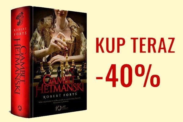 """Specjalnie dla naszych Czytelników """"Gambit hetmański"""" aż 40% taniej."""