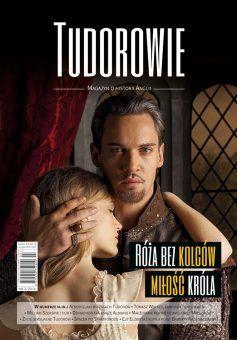 """Inspiracją do napisania tego artykułu był najnowszy numer magazynu """"Tudorowie. Magazyn o historii Anglii"""" wydawnictwa Astra."""