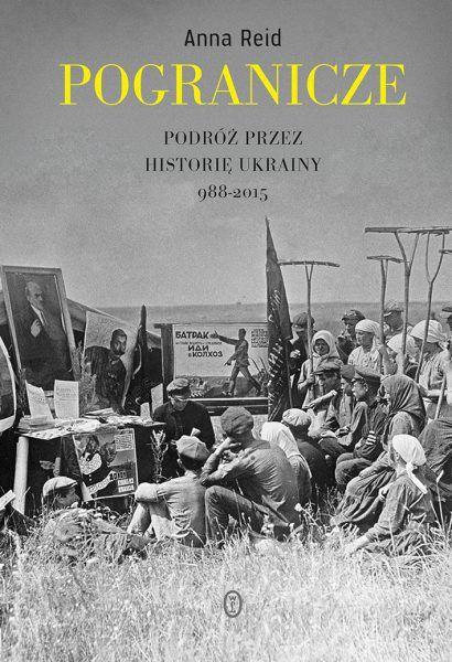 """Artykuł powstał między innymi w oparciu o książkę Anny Reid """"Pogranicze. Podróż przez historię Ukrainy 988-2015"""", wydaną właśnie przez Wydawnictwo Literackie."""