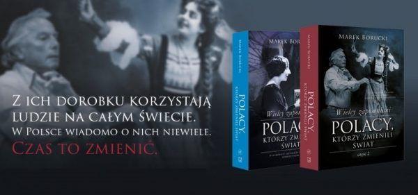 Sięgnij po książki Marka Boruckiego i poznaj Polaków, którzy zmienili świat.