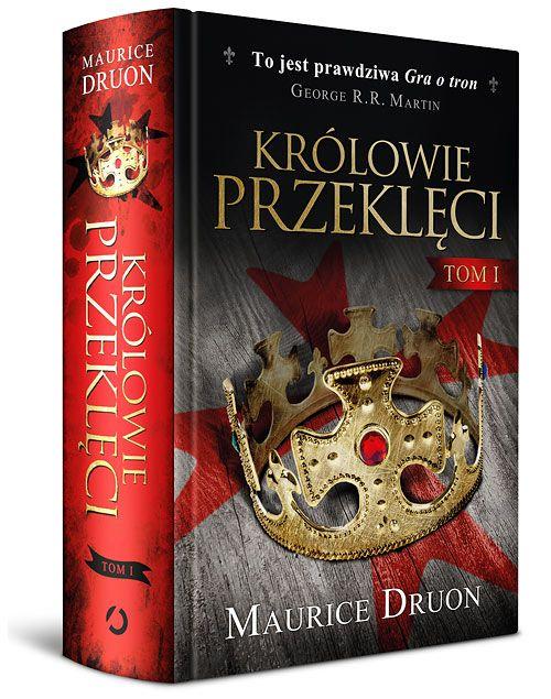 """W konkursie można wygrać jeden z trzech egzemplarzy pierwszego tomu nowego wydania cyklu powieściowego Maurice'a Druona pod tytułem """"Królowie przeklęci"""" (Wyd. Otwarte 2015)."""