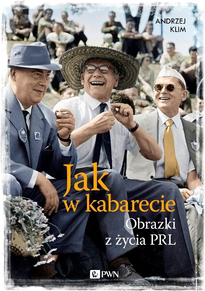 """Kup książkę Andrzeja Kima pod tytułem """"Jak w kabarecie. Obrazki z życia PRL"""" na stronie wydawcy aż 20% taniej!"""