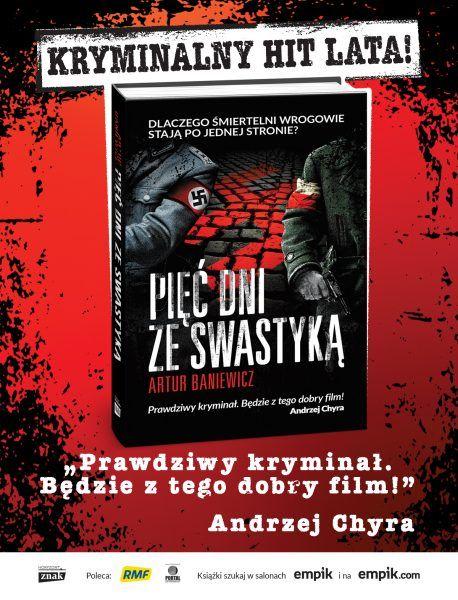 """Nagrodą w konkursie jest jeden z trzech egzemplarzy powieści kryminalnej Artura Baniewicza """"Pięć dni ze swastyką"""", wydanej właśnie przez Znak Horyzont!"""