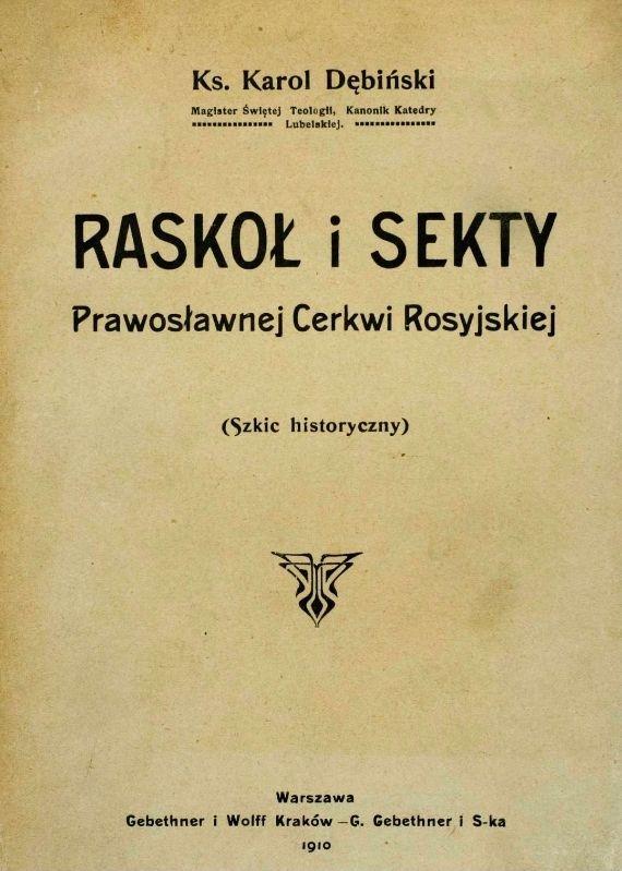 """Artykuł powstał na podstawie między innymi książki Karola Dębiński pod tytułem """"Raskoł i sekty prawosławnej Cerkwi rosyjskiej"""" (Gebethner i Wolff 1910)."""