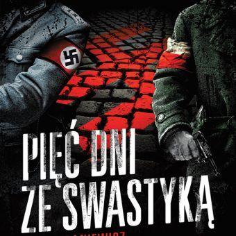 """Fragment okładki książki Artura Baniewicza """"Pięć dni ze swastyką"""", wydanej przez Znak Horyzont."""
