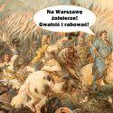Wstydliwego epizodu, kiedy to wojska pod komendą Sobieskiego ruszyły na własną stolicę nikt nie sportretował. Możemy sobie tylko wyobrażać, że wyglądało to mniej więcej tak…. (na ilustracji bitwa wiedeńska pędzla Juliusza Kossaka).