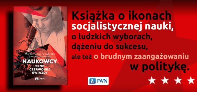 """Artykuł powstał między innymi w oparciu o książkę Marty Panas-Goworskiej i Andrzeja Goworskiego <a href=""""https://go.buybox.click/linkclick_4145_132?&url=http://ksiegarnia.pwn.pl/Naukowcy-spod-czerwonej-gwiazdy,615926824,p.html"""" target=""""_blank"""">""""Naukowcy spod czerwonej gwiazdy""""</a>. <a href=""""https://go.buybox.click/linkclick_4145_132?&url=http://ksiegarnia.pwn.pl/Naukowcy-spod-czerwonej-gwiazdy,615926824,p.html"""" target=""""_blank"""">Do kupienia w internetowej księgarni PWN w promocyjnej cenie!</a>"""