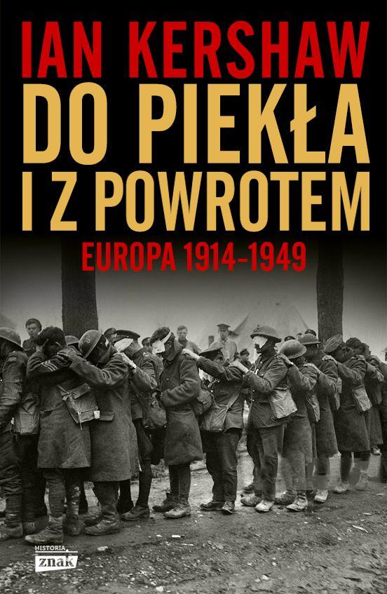"""Artykuł powstał między innymi w oparciu o książkę Iana Kershawa pod tytułem """"Do piekła i z powrotem. Europa 1914–1949"""" (Znak Horyzont 2016)."""