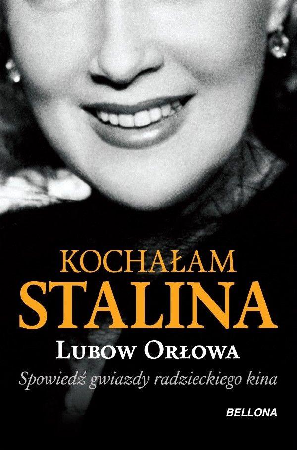 """Artykuł powstał między innymi na podstawie wspomnień radzieckiej aktorki Lubow Orłowej, zatytułowanych """"Kochałam Stalina"""" (Bellona 2016)."""