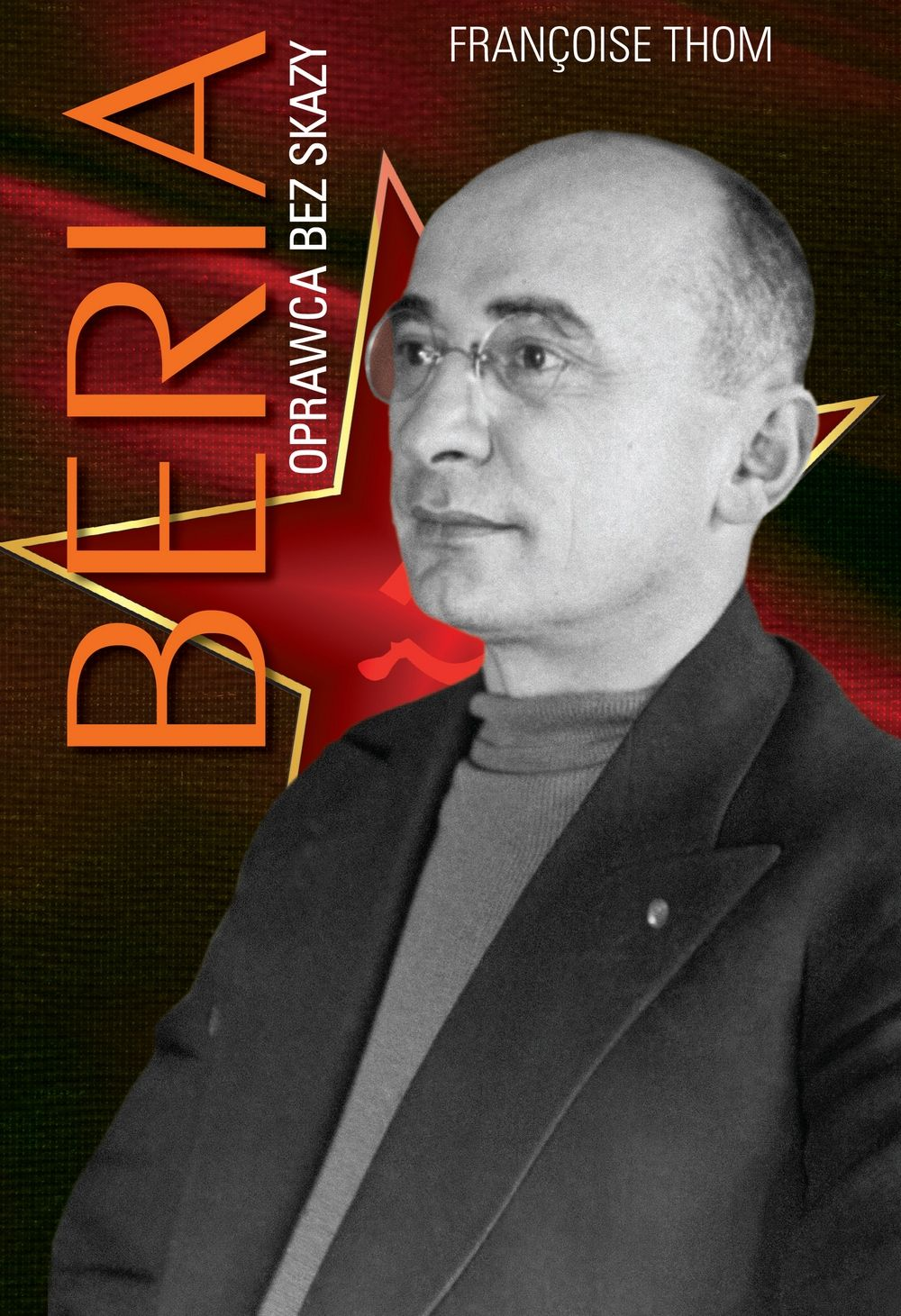 """Kup teraz książkę Francoise'a Thoma pod tytułem Beria. Oprawca bez skazy"""" na stronie Wydawcy."""