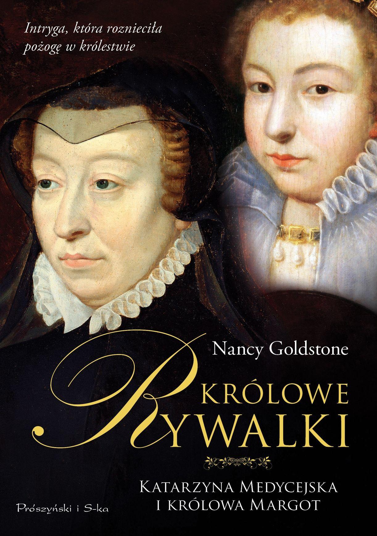"""To wszystko znajdziecie w książce Nancy Goldstone zatytułowanej """"Królowe rywalki. Katarzyna Medycejska i królowa Margot"""" (Wyd. Prószyński i S-ka 2016)."""