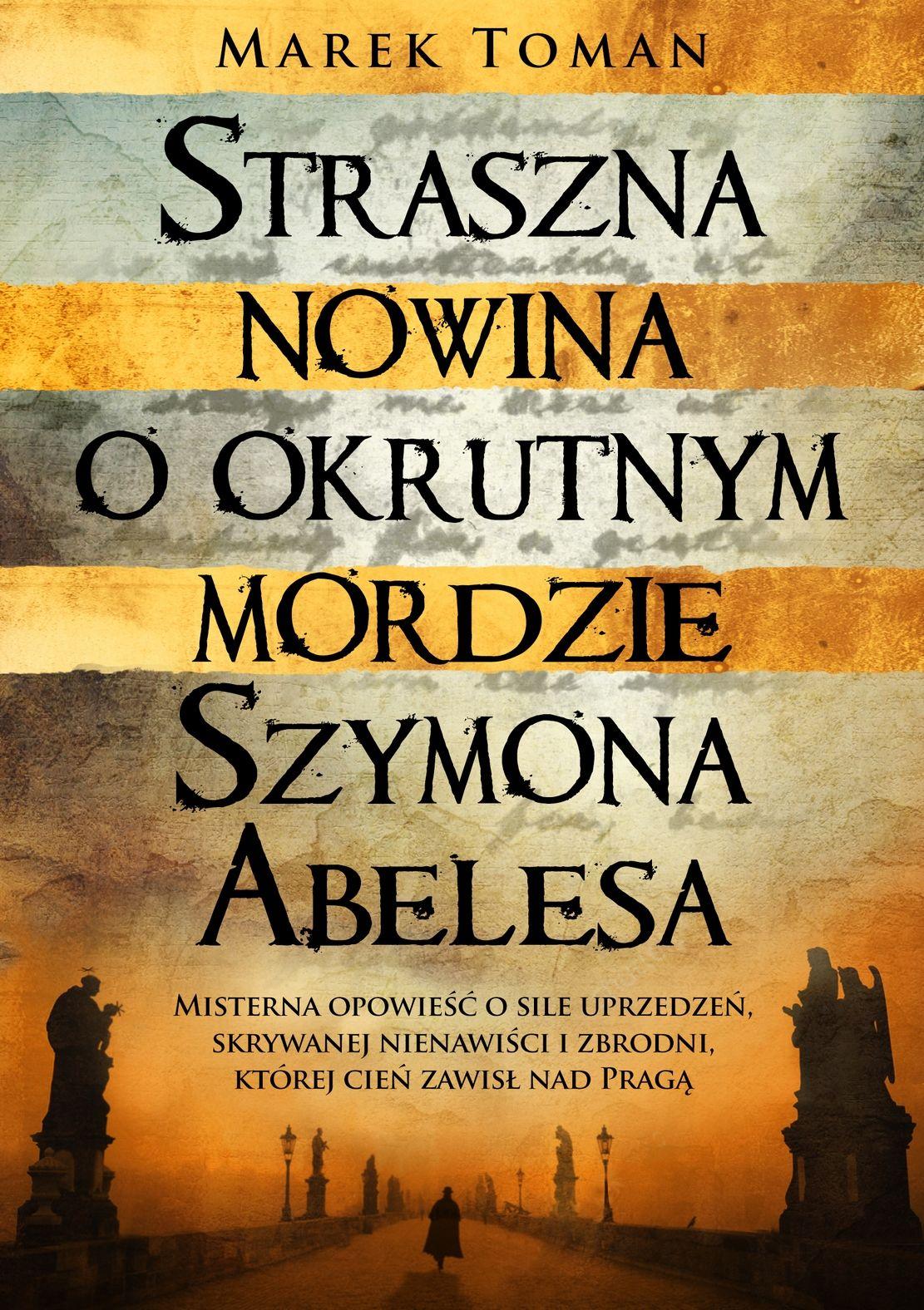 """Inspirację do napisania artykułu stanowiła powieść Marka Tomana pod tytułem """"Straszna nowina o okrutnym mordzie Szymona Abelesa"""" (Wyd. WAM 2016)."""