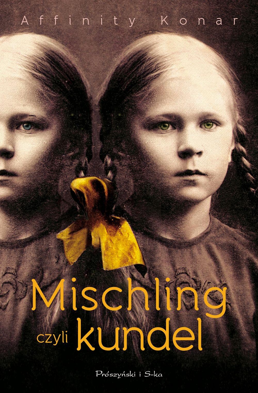 """Kup książkę Affinity Konar pod tytułem """"Mischling, czyli kundel"""" z rabatem na stronie Wydawcy."""
