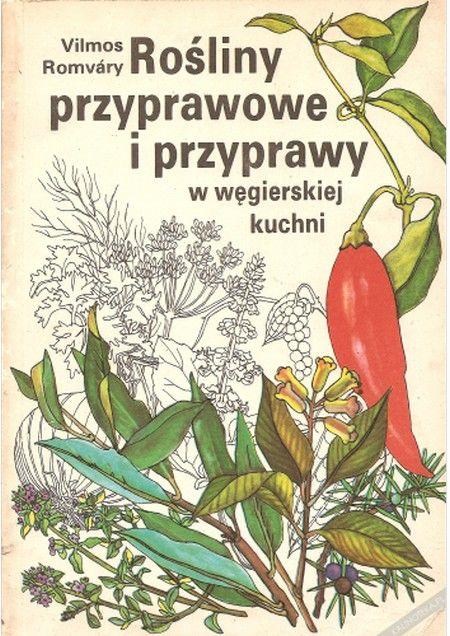 """Artykuł powstał między innymi w parciu o książkę Vilmosa Romvárya pod tytułem """"Rośliny przyprawowe i przyprawy w węgierskiej kuchni"""" Państwowe Wydawnictwo Rolnicze i Leśne 1987)."""