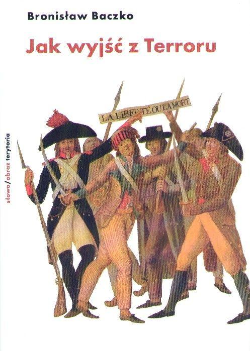 """Artykuł powstał między innymi w oparciu o książkę Bronisława Baczki """"Jak wyjść z Terroru. Termidor i Rewolucja"""", wydanej nakładem wydawnictwa słowo/obraz terytoria."""