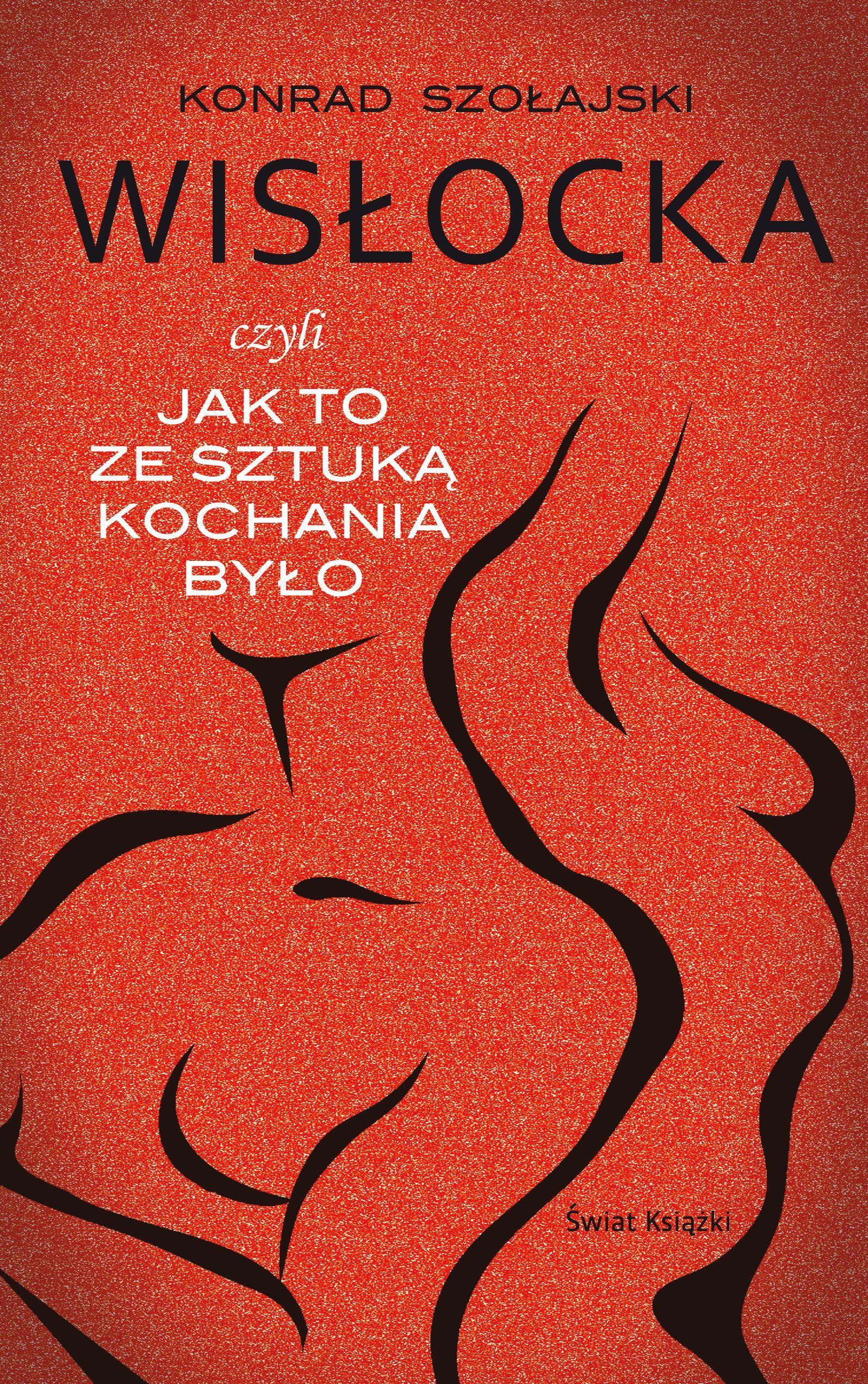 """Artykuł powstał miedzy innymi w oparciu o książkę Konrada Szołajskiego pt. """"Wisłocka, czyli jak to ze sztuką kochania było"""" (Świat Książki 2017)."""