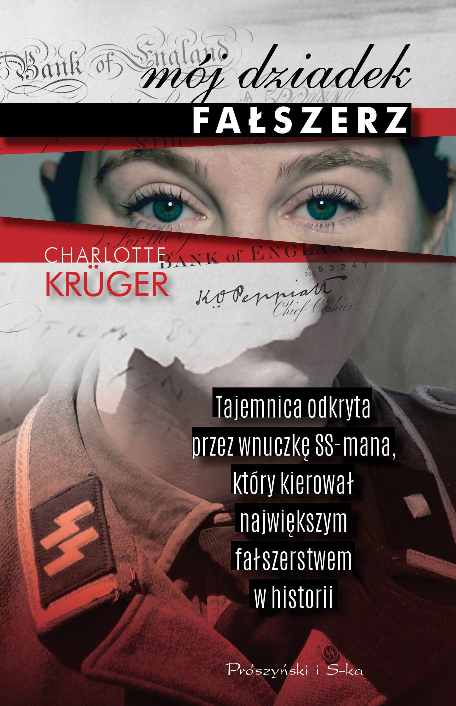 """Artykuł powstał między innymi w oparciu o książkę Charlotte Krüger """"Mój dziadek fałszerz"""", która właśnie ukazała się nakładem wydawnictwa Prószyński i S-ka."""