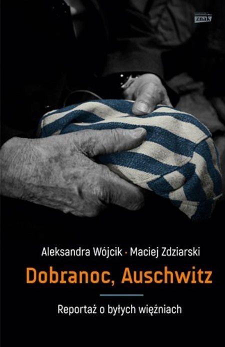 """Artykuł powstał między innymi w oparciu o książkę """"Dobranoc, Auschwitz. Reportaż o byłych więźniach"""", która ukazała się nakładem wydawnictwa Znak Horyzont."""