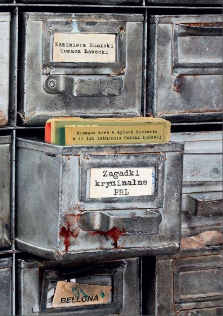 """Artykuł powstał między innymi w oparciu o książkę """"Zagadki kryminalne PRL"""", która ukazała się właśnie nakładem wydawnictwa Bellona."""