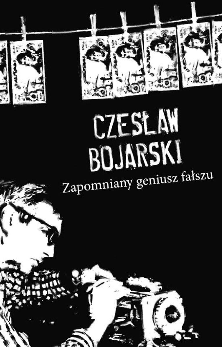 """Jednym z bohaterów książki prof. Pleskota jest, działający we Franci, genialny fałszerz Czesław Bojarski. Ilustracja z książki """"Przekręt. Najwięksi kanciarze PRL-u i III RP"""" (Znak Horyzont 2017)."""