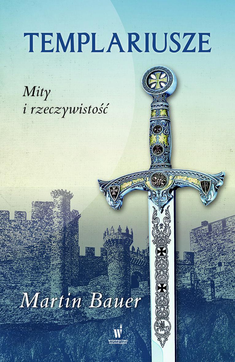 """Artykuł powstał między innymi w oparciu o książkę Martina Bauera pod tytułem """"Templariusze. Mity i rzeczywistość"""" (Wyd. Dolnośląskie 2017)."""