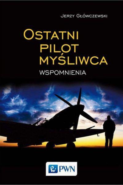 """Wspomnienia Jerzego Główczewskiego pod tytułem """"Ostatni pilot myśliwca"""" opublikowało PWN."""