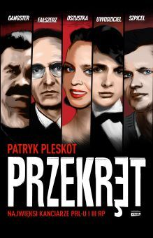 W naszym konkursie wygrać można jeden z trzech egzemplarzy książki Patryka Pleskota Przekręt. Najwięksi kanciarze PRL-u i III RP.