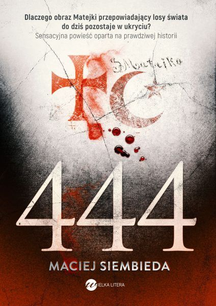 """Inspiracją dla napisania tego artykułu była nowa powieść Macieja Siembiedy """"444"""" ( Wydawnictwo Wielka Litera 2017)."""