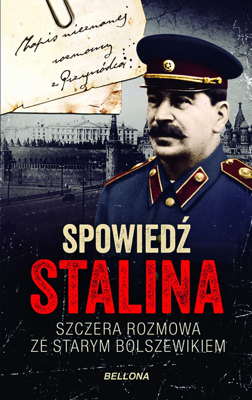 """Tekst powstał w oparciu o książkę Christophera Machta """"Spowiedź Stalina"""" (Wydawnictwo Bellona 2017)."""