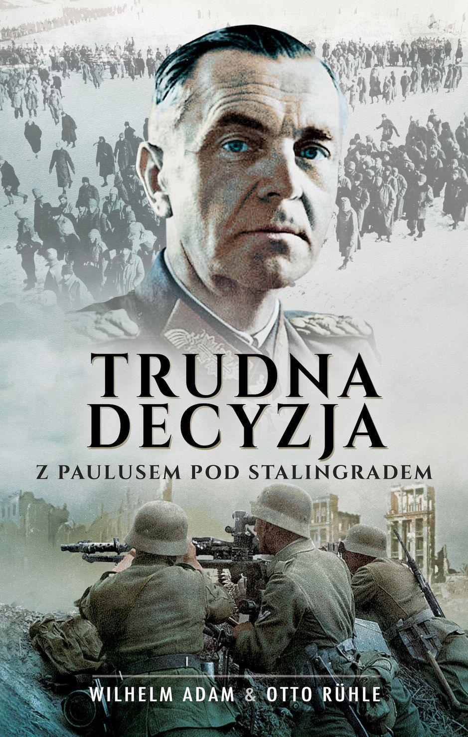 """Artykuł powstał między innymi w oparciu o książkę """"Trudna decyzja. Z Paulusem pod Stalingradem"""". (Wydawnictwo Vesper 2017)."""