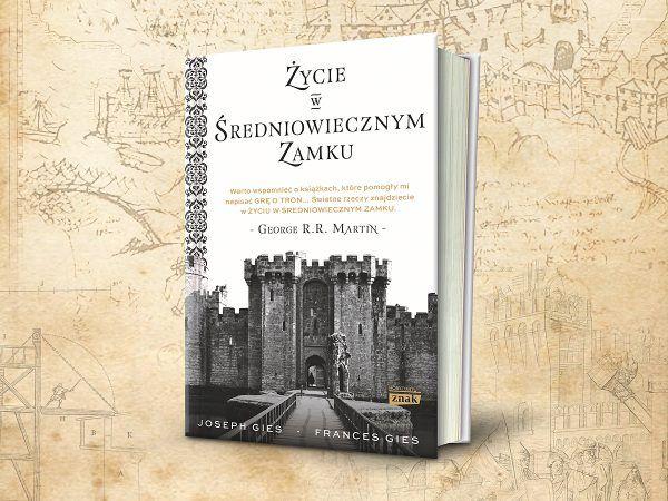 """Inspirację do napisania artykułu stanowiła książka Frances i Josepha Giesów zatytułowanej """"Życie w średniowiecznym zamku"""" (Znak Horyzont 2017)."""