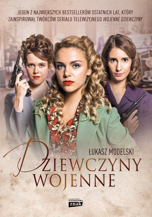 """Książki Łukasza Modelskiego pod tytułem """"Dziewczyny wojenne"""" opowiada historię kobiet, które nie pozwoliły, aby wojna zniszczył ich marzenia."""
