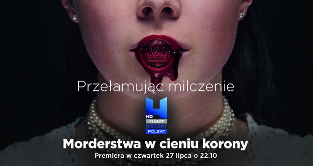 """Inspirację do napisania artykułu stanowił serial Polsat Viasat History pod tytułem """"Morderstwa w cieniu korony"""". Emisja co czwartek o godzinie 22.10 począwszy od 27 lipca."""