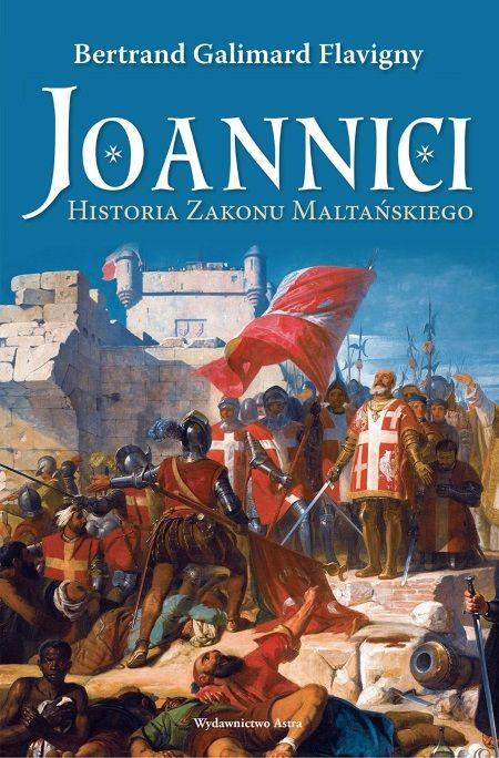 """Artykuł powstał między innymi na podstawie książki Bertranda Galimarda Flavigny """"Joannici. Historia Zakonu Maltańskiego"""", która ukazała się nakładem Wydawnictwa Astra (Kraków 2017)."""